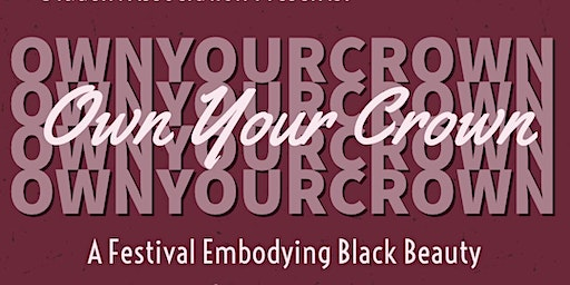 Own Your Crown: A Festival Embodying Black Beauty