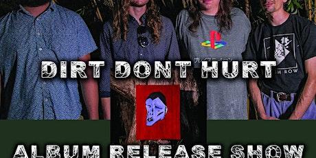 Dirt Don't Hurt Album Release Show @Zen Gardens! tickets