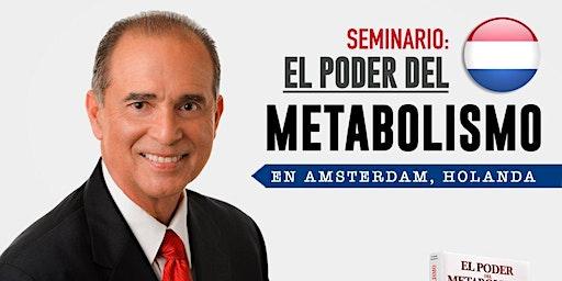 Seminario El Poder del Metabolismo VIP Experience *Amsterdam* en Español