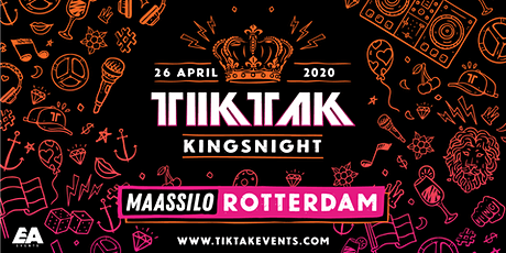 TIKTAK KINGSNIGHT - ROTTERDAM tickets