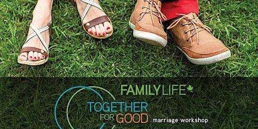 TOGETHER FOR GOOD   Marriage Workshop