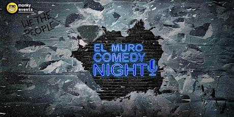 El Muro Comedy Night tickets