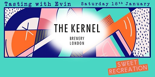 The Kernel - Tasting With Evin
