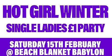 HOT GIRL WINTER - Single Ladies £1 Party tickets