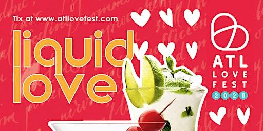 ATL LOVE FEST 2020- LIQUID LOVE