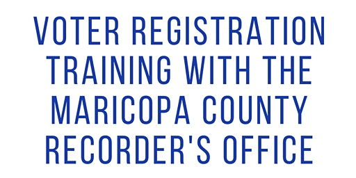Voter Registration with the Maricopa County Recorder