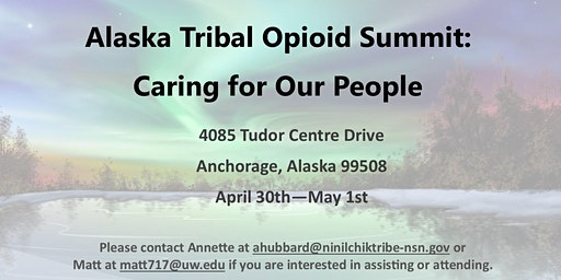 Alaska Tribal Opiate Response Summit: Caring For Our People