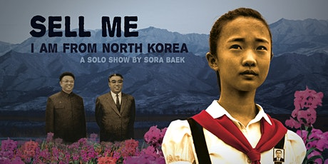 SELL ME: I Am From North Korea tickets