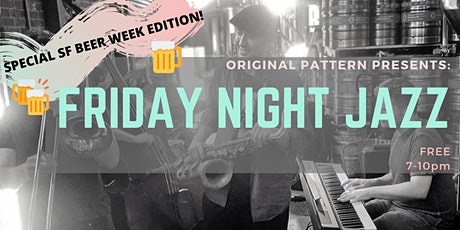 -SPECIAL- SF BEER WEEK Kick Back Jazz Night tickets