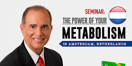 De Kracht van Uw Metabolisme VIP Experience Seminar *Amsterdam* (English) tickets