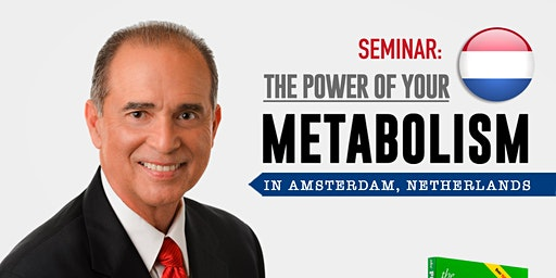 De Kracht van Uw Metabolisme VIP Experience Seminar *Amsterdam* (English)