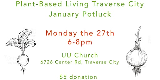 PBLTC - Planted Based Living Traverse City Community Potluck