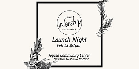 LAUNCH NIGHT - The Worship Encounter tickets