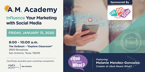 Influence Your Marketing with Social Media – A.M. Academy Workshop