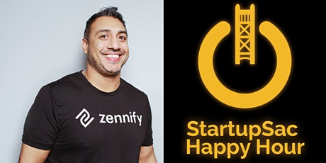 StartupSac Happy Hour with Zennify CEO & Co-founder Manvir Sandhu tickets