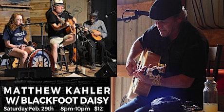 Matthew Kahler w/ Blackfoot Daisy tickets
