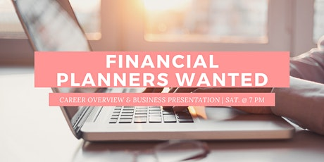 Financial Planners Wanted - Business Presentation Meeting tickets