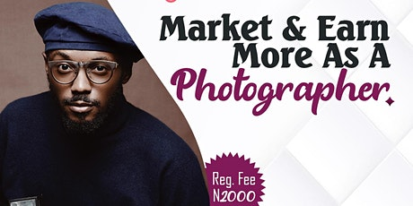 Market and Earn More as A Photographer tickets