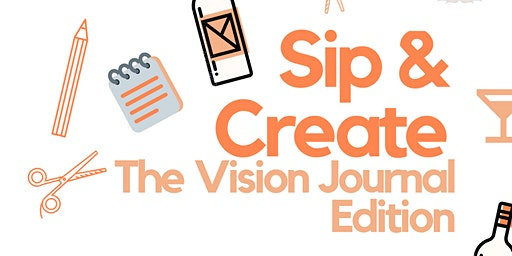 Sip & Create: The Vision Journal Edition
