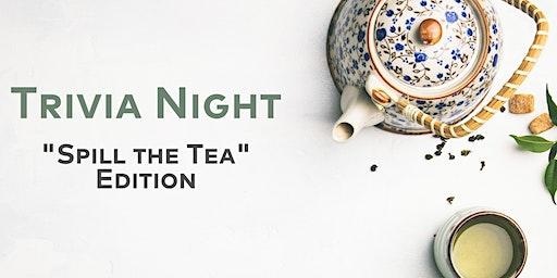 Trivia Night: Spill the Tea Edition
