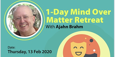 Mind Over Matter Retreat with Ajahn Brahm tickets