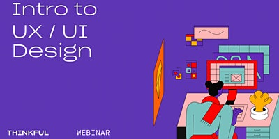 Thinkful Webinar || What is UX/UI Design?