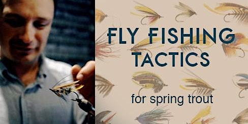 Fly Fishing Tactics for Spring Trout with Shahab Farzanegan