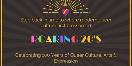 Roaring 20's: Celebrating 100 Years of Queer Culture, Arts & Expression tickets