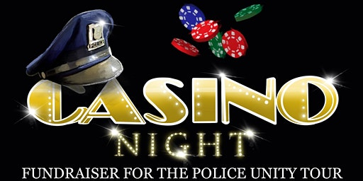 Casino Night 2020 w/ the Police Unity Tour!