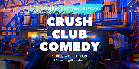 -SPECIAL- SF BEER WEEK Crush Club Comedy @ Original Pattern Brewing Co. tickets
