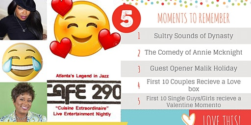 "CAFE 290 PRESENTS ""LOVE & LAUGHTER""   FET:  DYNASTY  and ANNIE MCKNIGHT"