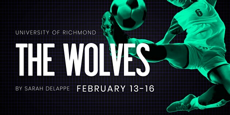 University of Richmond Theatre: The Wolves by Sarah DeLappe entradas
