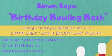 "Simon Says: ""Birthday Bowling Bash"" Fundraiser tickets"