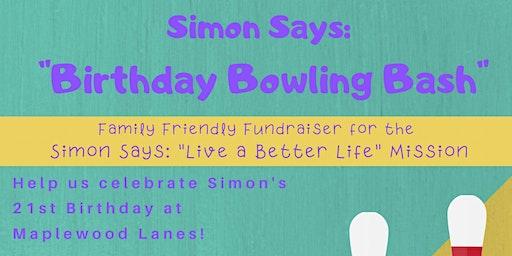 "Simon Says: ""Birthday Bowling Bash"" Fundraiser"