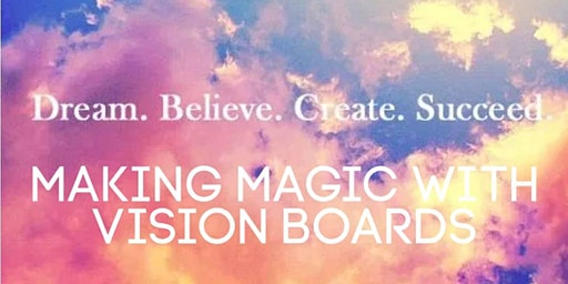 Making Magic with Vision Boards