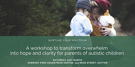 Nurture your Spectrum 2020 – workshop for parents with Autistic kids  tickets