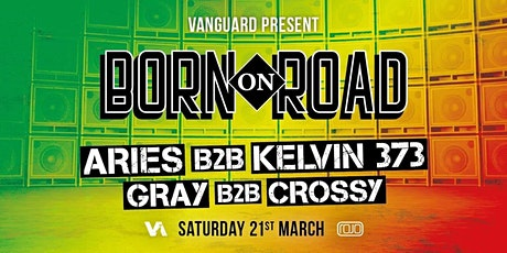Born on Road EXCLUSIVE Jersey Show ARIES B2B KELVIN 373 * GRAY B2B CROSSY tickets