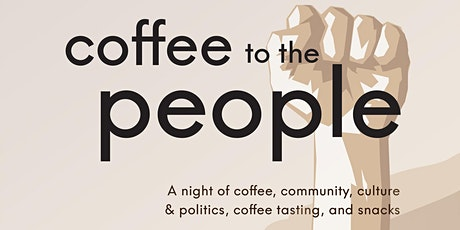 COFFEE TO THE PEOPLE! tickets