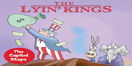 The Capitol Steps - The Lyin' Kings tickets