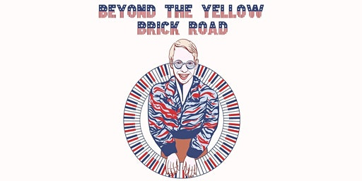 Beyond the Yellow Brick Road: Atlanta's Tribute to Elton John - Selling Out