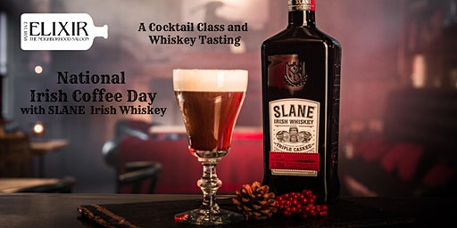 National Irish Coffee Day: A Cocktail Class and Whiskey Tasting with Slane