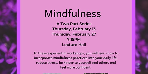 Mindfulness:  A Two Part Series
