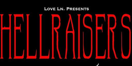 Love Ln. Presents HELLRAISERS
