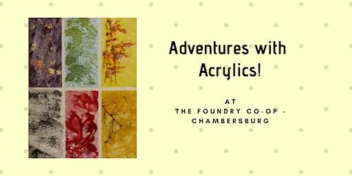 Adventures  with Acrylic!