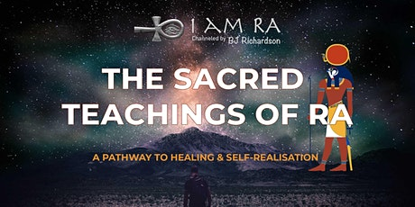 The Sacred Teachings of RA: A Pathway to Healing & Self-Realisation tickets
