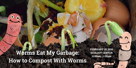 Worms Eat My Garbage: A Workshop on Worm Composting at Home tickets