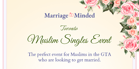 Marriage Minded - Toronto Muslim Matrimonial Event tickets