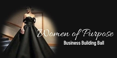 Pretty -N-  Paid Media Presents- Women of Purpose Business Building Ball tickets