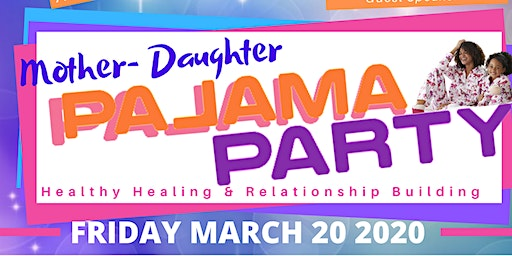 Mother Daughter Pajama Party(Healthy Healing & Relationship Building)