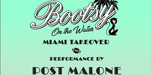 Post Malone Super Bowl Party 2020 - Bootsy on the Water Miami Takeover